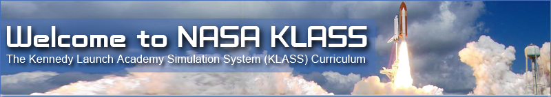 Welcome to NASA KLASS. The Kennedy Launch Academy Simulation System curriculum
